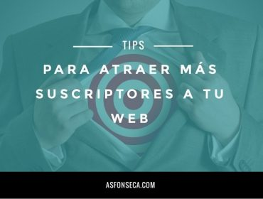 atraer suscriptores a tu web