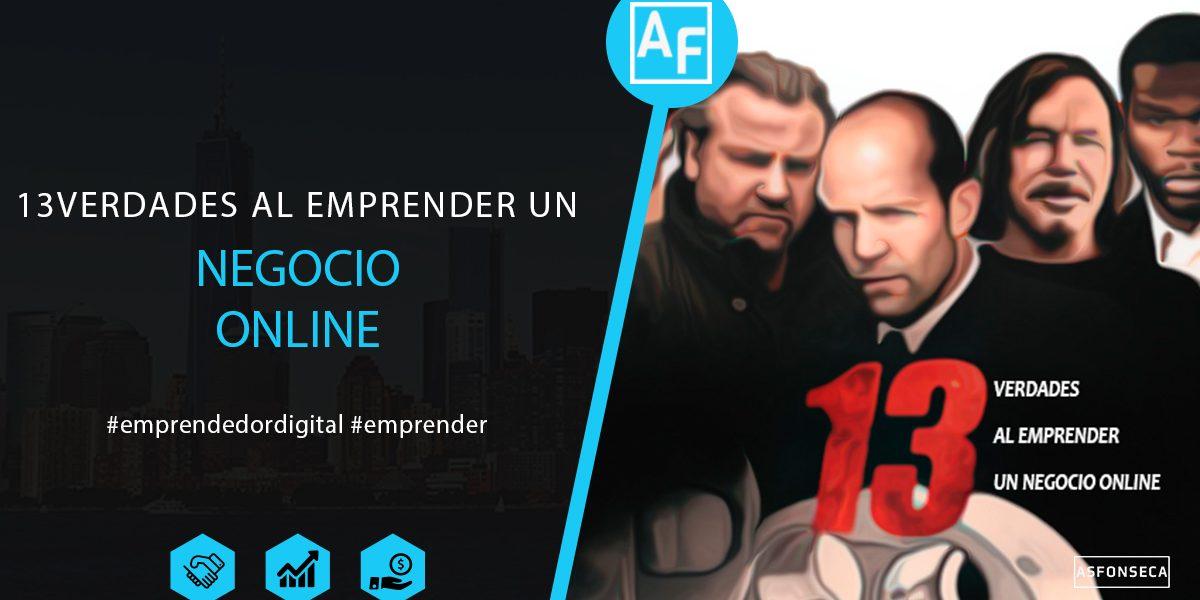 13 Verdades Al Emprender Un Negocio Online Alex Fonseca