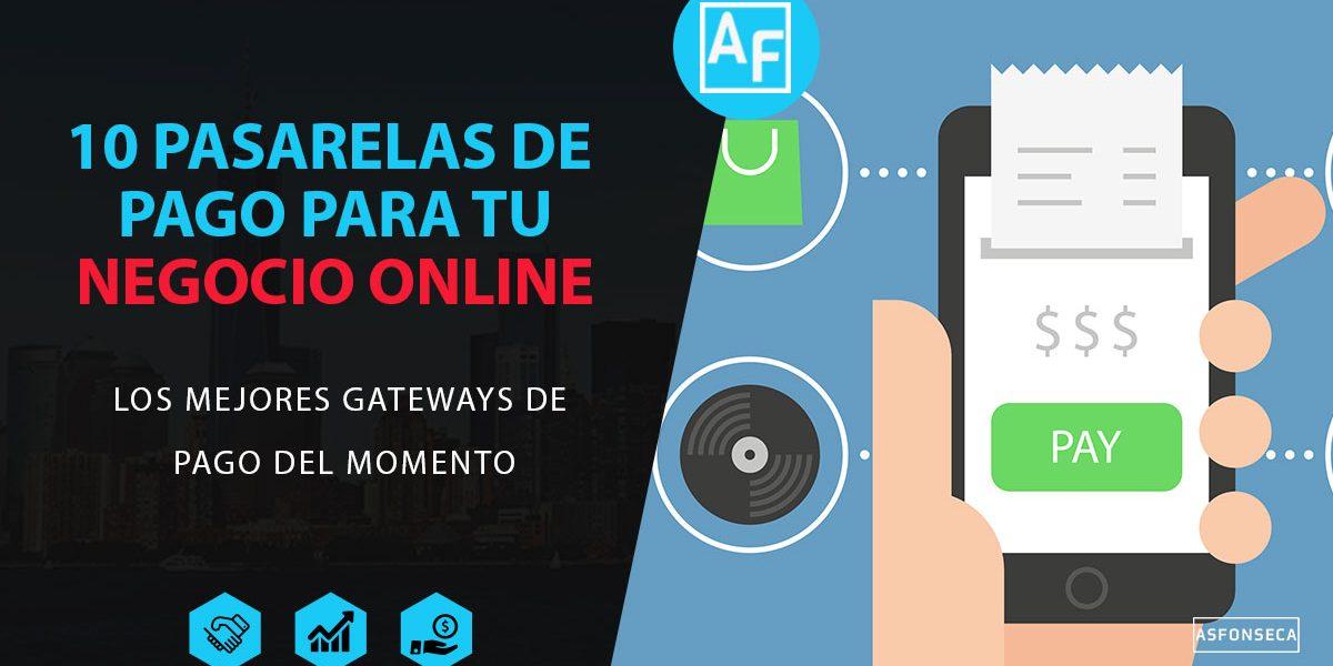 25651b841b408 10 pasarelas de pago para tu negocio online