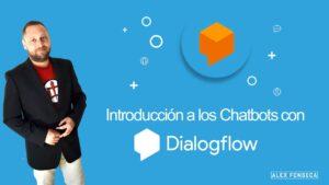 introducción a los chatbots con dialogflow